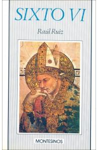 Sixto VI. Relación inverosímil de un papado infinito